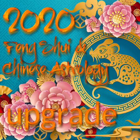 2020 Feng Shui and Chinese Astrology Upgrade